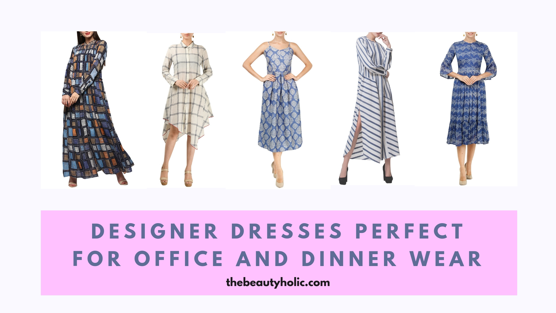 Designer Dresses Perfect for Office and Dinner Wear