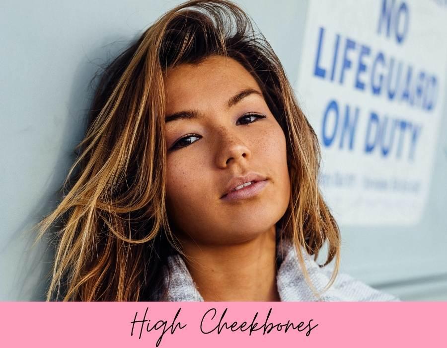 high cheekbones